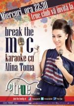 """""""Break the mic!"""" în True Club din Bucureşti"""