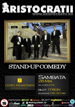 Stand-up Comedy cu Aristocraţii la Clubul Prometheus din Bucureşti