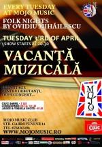 Concert Vacanţa Muzicală în Mojo Music Club din Bucureşti