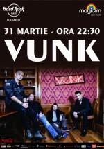 Concert VUNK în Hard Rock Cafe din Bucureşti