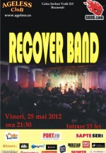 Concert Recover Band în Ageless Club din Bucureşti