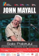 Concert John Mayall la Sala Palatului din Bucureşti