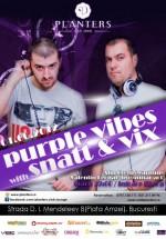 Purple Vibes cu Snatt&Vix în Club Planters din Bucureşti