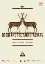 Concert Robin and the Backstabbers în Club Fabrica din Bucureşti