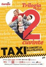 Concert Taxi la Sala Palatului din Bucureşti