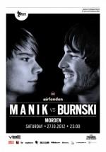 Manik vs. Burnski în Studio Martin din Bucureşti
