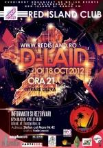 D-Laid în Club Red Island din Bucureşti