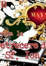 Sf. Ion Party în Club Maya din Bucureşti