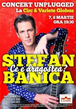 Concerte unplugged Ştefan Bănică de Ziua Femeii la Circul Globus din Bucureşti