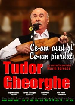 Turneu Tudor Gheorghe – Ce-am avut şi ce-am pierdut 2013