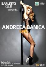 Concert Andreea Bănică LIVE în Barletto Club din Bucureşti