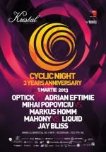 Cyclic Night – 3 Years Anniversary în Kristal Club din Bucureşti