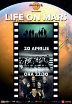Concert Life on Mars în Hard Rock Cafe din Bucureşti