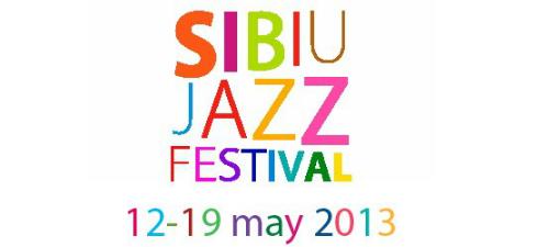 Sibiu Jazz Festival va avea loc între 12 şi 19 mai 2013