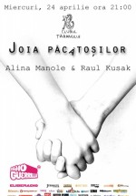 Joia Păcătoşilor cu Alina Manole & Raul Kusak la Clubul Ţăranului din Bucureşti