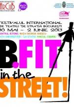 Festivalul Internaţional de Teatru de Stradă B-FIT in the Street 2013 la Bucureşti