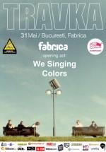 Concert Travka şi We Singing Colors în Club Fabrica din Bucureşti