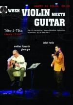 When Violin Meets Guitar în Tête-à-Tête din Bucureşti