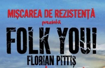 Festivalul Folk You! Florian Pittiş 2013 la Vama Veche – program complet