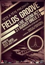 Fields Groove LIVE în Tête-à-Tête din Bucureşti