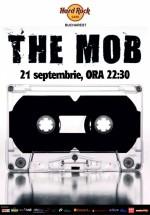 Concert The Mob în Hard Rock Cafe din Bucureşti