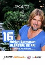 """Concert Adrian Sărmăşan – lansare """"Albastru de Rai"""" la Clubul Ţăranului din Bucureşti"""