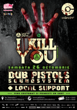 Dub Pistols Soundsystem la I Kill You @ Monster Party 4 în Colectiv din Bucureşti