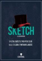 Concert Sketch în Control Club din Bucureşti