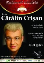 Concert Cătălin Crişan la Restaurant Elisabeta din Bucureşti