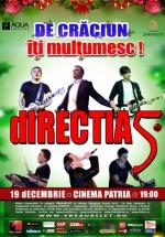 """Concert Direcţia 5 – """"De Crăciun, îţi mulţumesc!"""" la Cinema Patria din Bucureşti (CONCURS)"""