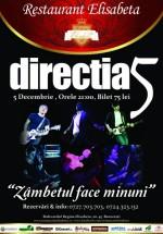 """Concert Direcţia 5 – """"Zâmbetul face minuni"""" la Restaurant Elisabeta din Bucureşti"""