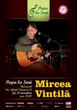 Concert Mircea Vintilă în Papa la Şoni din Bucureşti