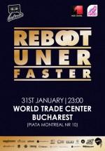 Reboot, Uner şi Faster în World Trade Center din Bucureşti