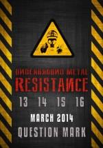 Underground Metal Resistance Fest III în Question Mark din Bucureşti