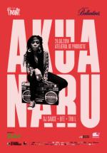 Concert Akua Naru la Atelierul de Producţie din Bucureşti