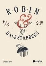Concert Robin and the Backstabbers în Control Club din Bucureşti