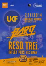UKF party cu BAR9, Reso & TREi la Arenele Romane din Bucureşti