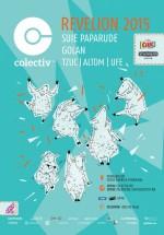 Revelion 2015 cu Şuie Paparude şi GOLAN în Colectiv din Bucureşti