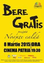 """Concert Bere Gratis – """"Noapte caldă"""" la Cinema Patria din Bucureşti"""