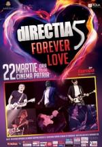 Concert direcţia 5 – Forever Love la Cinema Patria din Bucureşti (CONCURS)