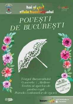 Zilele Bucureştiului 2015: Poveşti de Bucureşti