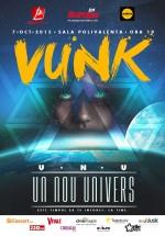 """Concert VUNK – """"Un Nou Univers"""", la Sala Polivalentă din Bucureşti"""