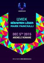 UNDERCOLOR: UMEK, Sébastien Léger şi Mark Fanciulli, la Arenele Romane din Bucureşti