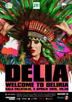 """Concert Delia – """"Welcome to Deliria"""", la Sala Palatului din Bucureşti"""