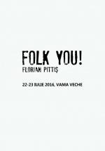 Folk You! Florian Pittiş 2016 în Vama Veche