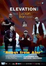 "Concert Elevation feat. Lucian Ban – ""Songs from Afar"" la Sala Radio din Bucureşti"