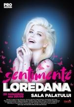 """Concert Loredana – """"Sentimente"""" – la Sala Palatului din Bucureşti"""