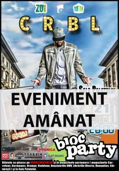 Concert CRBL – Bloc Party la Sala Palatului din Bucureşti – AMÂNAT
