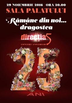 """Concert Direcţia 5 – """"Rămâne din noi… dragostea"""" la Sala Palatului din Bucureşti"""