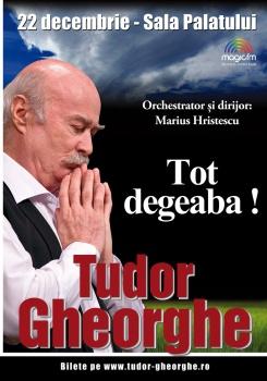 """Concert Tudor Gheorghe – """"Tot Degeaba!"""" la Sala Palatului din Bucureşti"""